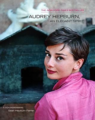 Audrey Hepburn An Elegant Spirit By Ferrer, Sean Hepburn