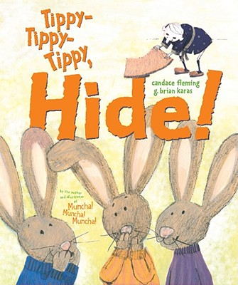 Tippy-tippy-tippy, Hide! By Fleming, Candace/ Karas, G. Brian (ILT)
