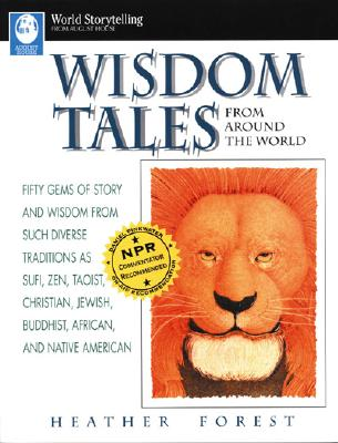 Wisdom Tales from Around the World By Forest, Heather